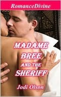 Madame Bree and the Sheriff by Jodi Olson