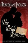 The Bride Ransom (Civil War Brides, #4)