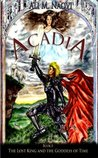 Acadia, Book I: The Lost King and the Goddess of Time