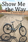 Show me the way by Shakey Smith
