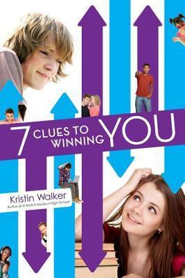 Seven Clues to Winning You by Kristin Walker