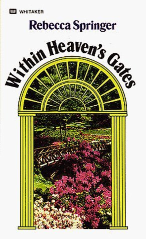 Within Heaven's Gates by Rebecca Ruter Springer