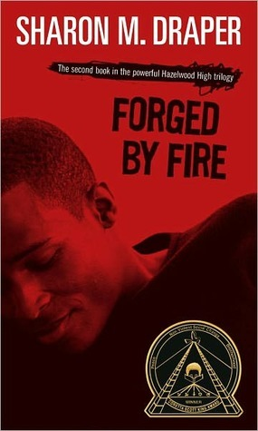 Forged by Fire (Hazelwood High, #2) by Sharon M. Draper