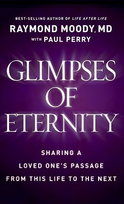 Glimpses of Eternity by Raymond A. Moody Jr.