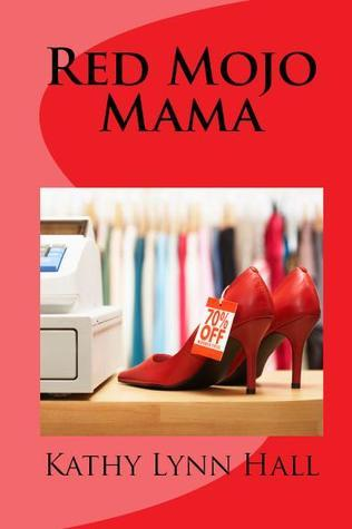 Red Mojo Mama by Kathy Lynn Hall