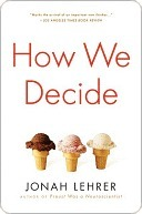 How We Decide by Jonah Lehrer
