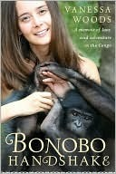 Bonobo Handshake: A Memoir of Love and Adventure in the Congo