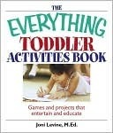 The Everything Toddler Activities Book by Joni Levine