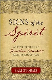 "Signs of the Spirit: An Interpretation of Jonathan Edwards's ""Religious Affections"""