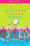 The Yada Yada Prayer Group Gets Real (Yada Yada Prayer Group, Book 3) (With Celebrations and Recipes)