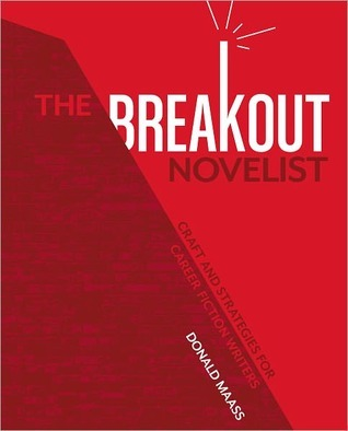The Breakout Novelist by Donald Maass