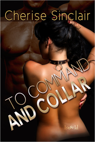 To Command and Collar by Cherise Sinclair