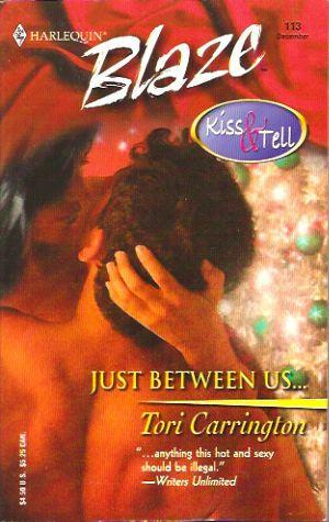 Just Between Us . . . by Tori Carrington