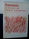 Rabelais: A Study in Comic Courage (Landmarks in Literature)