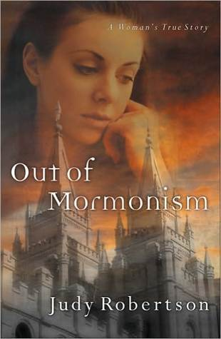 Out of Mormonism: A Womans True Story