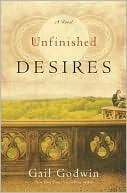 Unfinished Desires Gail Godwin