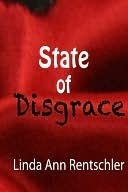 State of Disgrace by Linda Ann Rentschler
