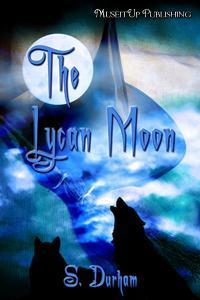 The Lycan Moon by S. Durham