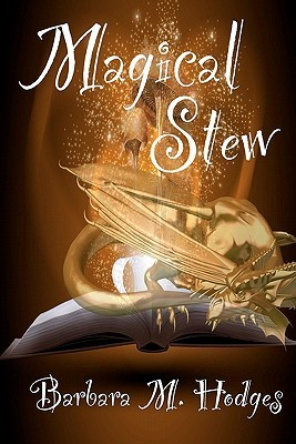 Magical Stew by Barbara M. Hodges
