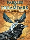 Blackbringer (Dreamdark, #1) (Faeries of Dreamdark)