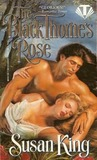 Black Thorne's Rose (Topaz Historical Romances)