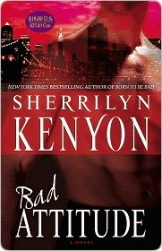 Bad Attitude by Sherrilyn Kenyon