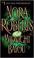 Midnight Bayou by Nora Roberts