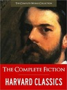 Harvard Classics: The Complete Fiction