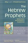 The Hebrew Prophets: Selections Annotated & Explained (Skylight Illuminations)