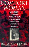 Comfort Woman: A Filipina's Story of Prostitution and Slavery under the Japanese Military (Asian Voices)