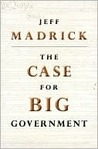 The Case for Big Government (Public Square)