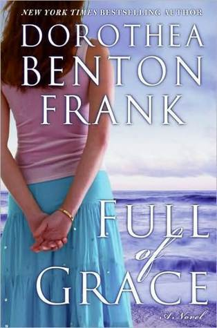 Full of Grace by Dorothea Benton Frank