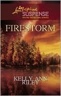 Firestorm by Kelly Ann Riley
