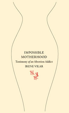 Impossible Motherhood: Testimony of an Abortion Addict