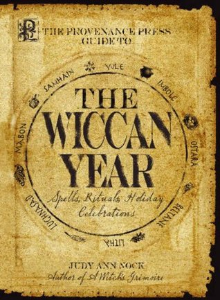Provenance Press's Guide to the Wiccan Year by Judy Ann Nock