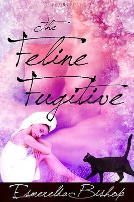 The Feline Fugitive by Esmerelda Bishop