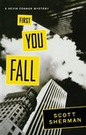 First You Fall by Scott  Sherman