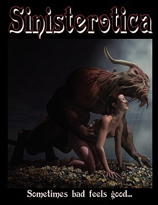 Sinisterotica: A Collection of Erotic Horror