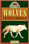 Wolves: A Wildlife Handbook (Johnson Nature Series)
