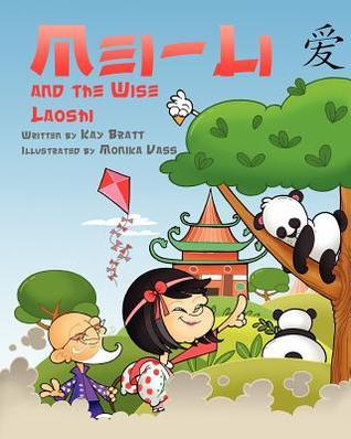 Mei Li and the Wise Laoshi by Kay Bratt