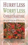 Hurry Less, Worry Less at Christmastime: Having the Holiday Season You Long For