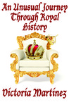An Unusual Journey Through Royal History, Volume I (Unusual History)
