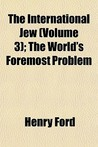 The International Jew Volume III: Jewish Influences in American Life
