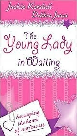 The Young Lady in Waiting by Jackie Kendall