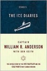 Ice Diaries: The True Story of One of Mankind's Greatest Adventures