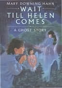 Wait Till Helen Comes: A Ghost Story (A Ghost Story)