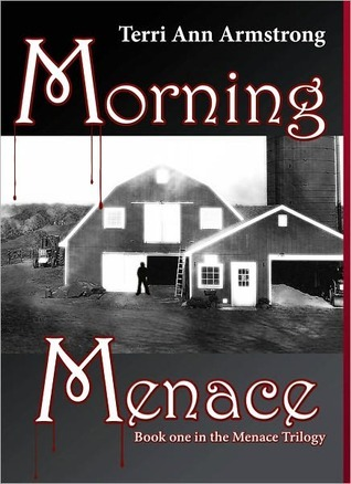 Morning Menace by Terri Ann Armstrong