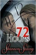 72 Hours by Shannon Stacey
