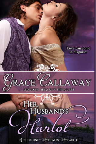 Her Husband's Harlot (Mayhem in Mayfair, #1)
