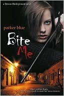 Bite Me by Parker Blue
